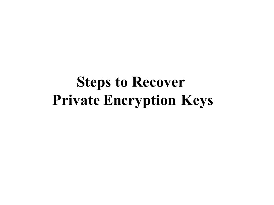 You can verify the successful download of your recovered Private Encryption Key by performing the following; Launch Internet Explorer, select Tools from the menu, and then Internet Options .