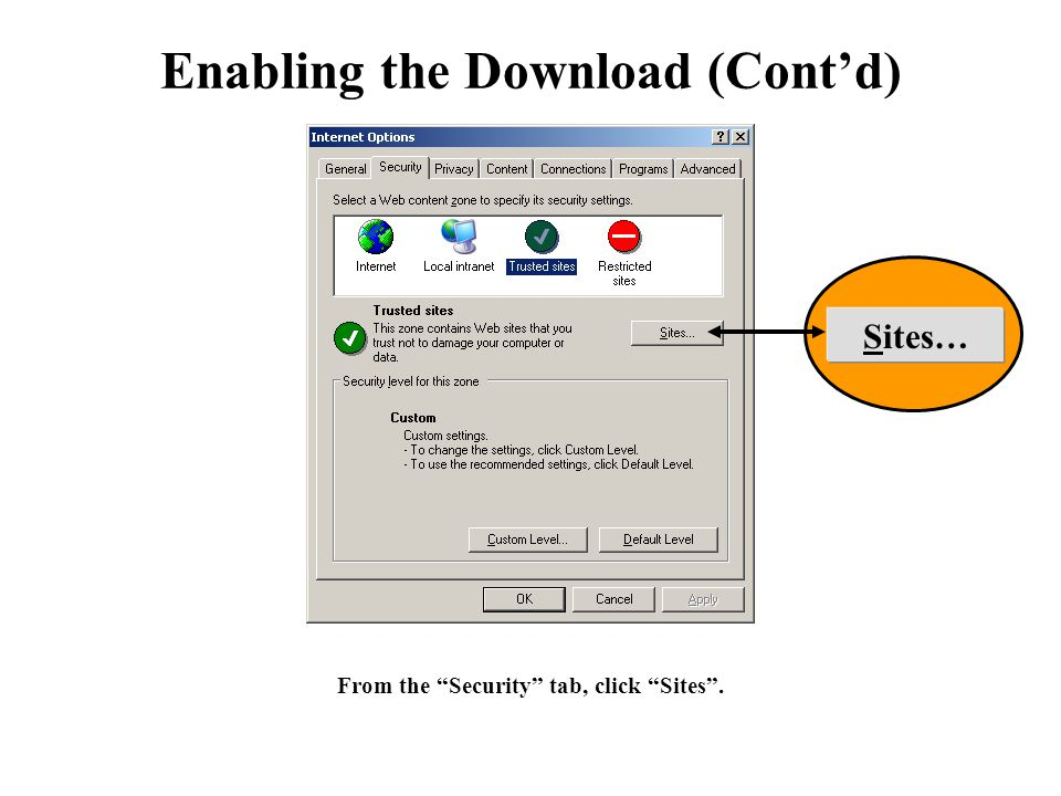 "Enabling the Download (Cont'd) From the ""Security"" tab, click ""Sites"". Sites…"