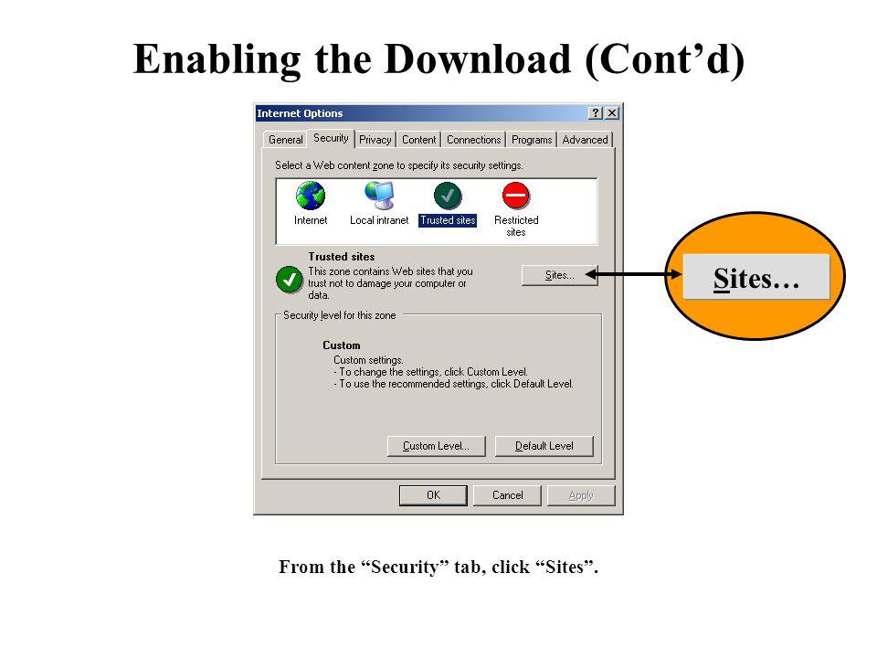 Enabling the Download (Cont'd) Enter https://ara-1.c3pki.chamb.disa.mil under Web sites: .https://ara-1.c3pki.chamb.disa.mil Select Add and then OK .