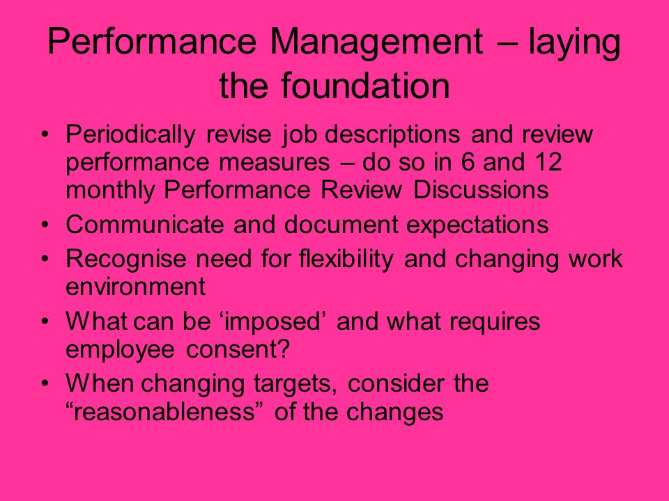 Formal Performance Management Process Four steps –Informal Counselling –First Warning –Final Warning –Dismissal