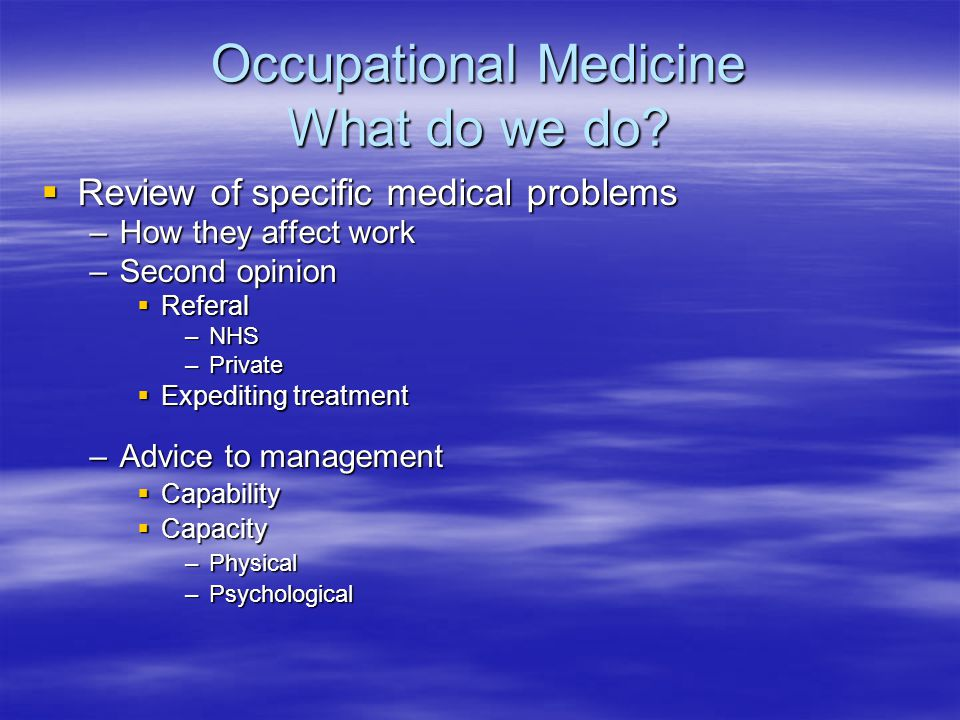 Occupational Medicine What do we do.
