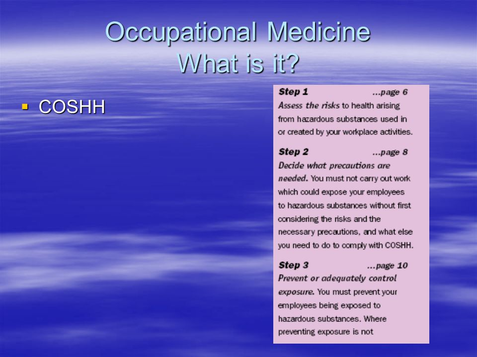 Occupational Medicine What is it?  COSHH