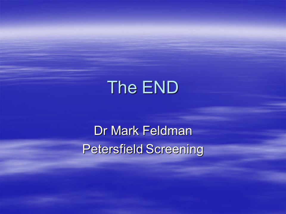 The END Dr Mark Feldman Petersfield Screening
