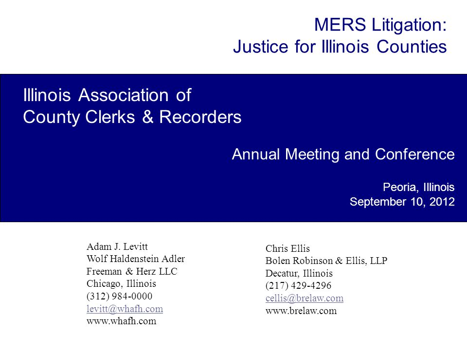 MERS Litigation: Justice for Illinois Counties Illinois Association of County Clerks & Recorders Annual Meeting and Conference Peoria, Illinois Septem