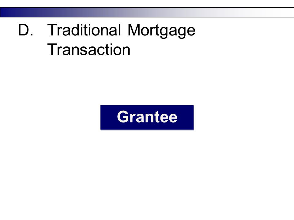 15 D.Traditional Mortgage Transaction Grantee