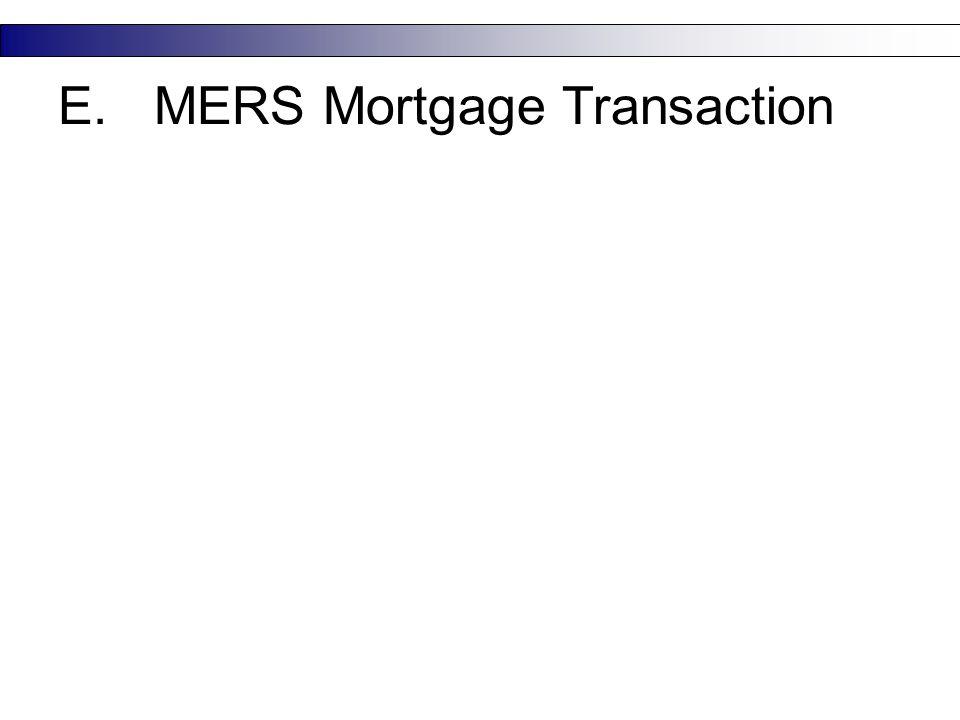19 E.MERS Mortgage Transaction