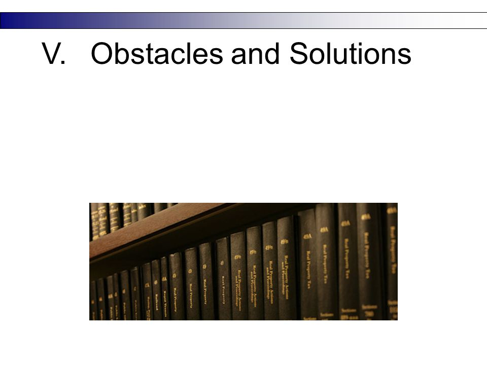 V.Obstacles and Solutions