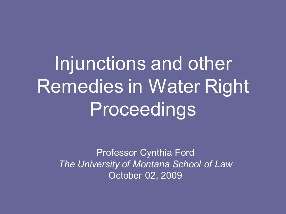 Permanent Injunctions Issued after trial May be limited or infinite in time Permanent means the court has issued its final ruling Easier to get than TRO or preliminary injunction Irreparable Injury rule Satisfied by statute, water irreplaceable