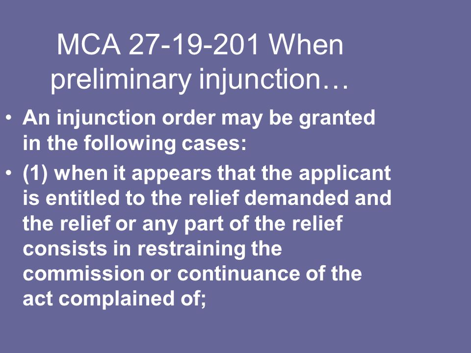 An injunction order may be granted in the following cases: (1) when it appears that the applicant is entitled to the relief demanded and the relief or
