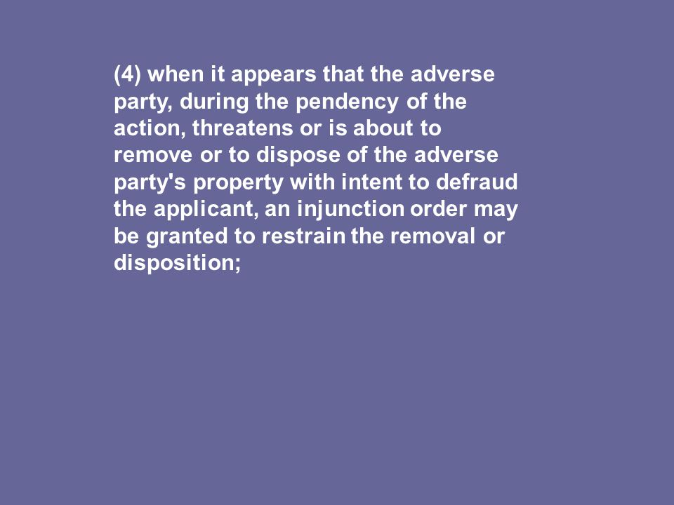 (4) when it appears that the adverse party, during the pendency of the action, threatens or is about to remove or to dispose of the adverse party's pr