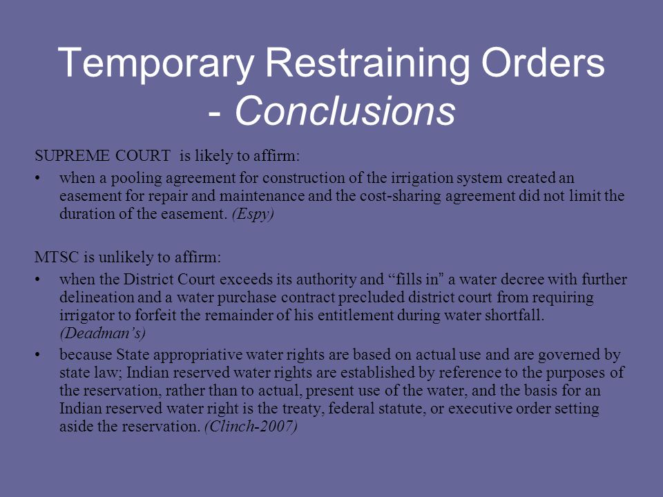 Temporary Restraining Orders - Conclusions SUPREME COURT is likely to affirm: when a pooling agreement for construction of the irrigation system creat