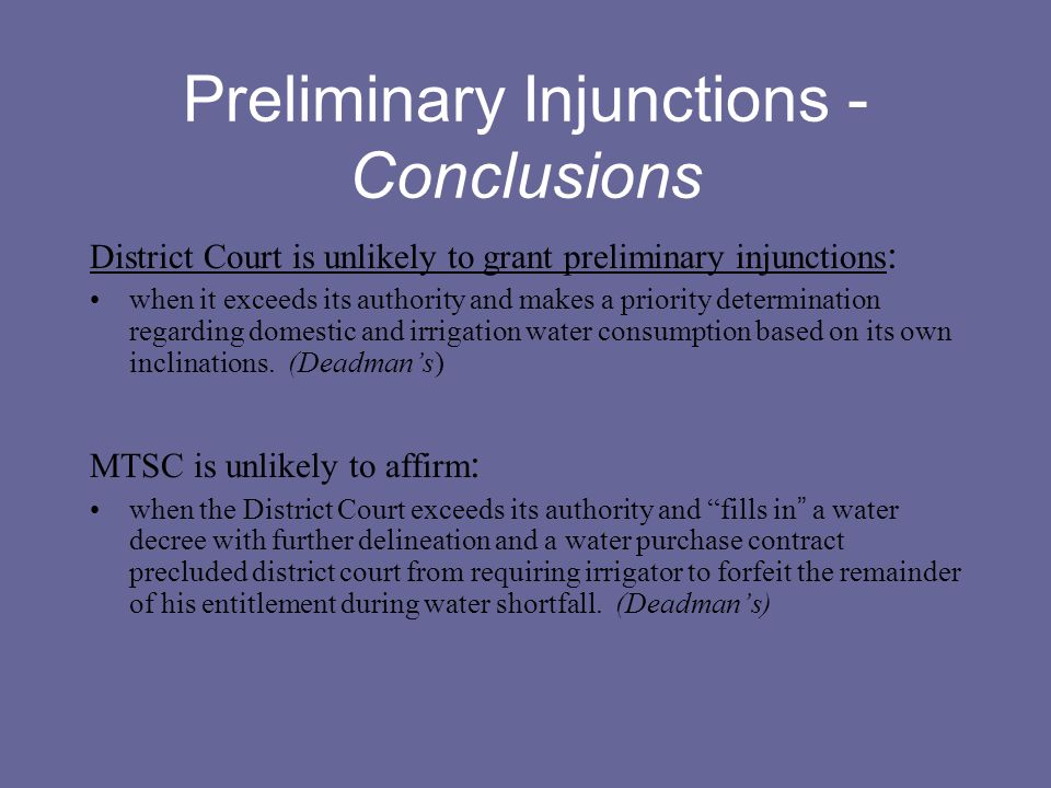 Preliminary Injunctions - Conclusions District Court is unlikely to grant preliminary injunctions : when it exceeds its authority and makes a priority