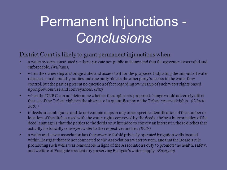 Permanent Injunctions - Conclusions District Court is likely to grant permanent injunctions when: a water system constituted neither a private nor pub