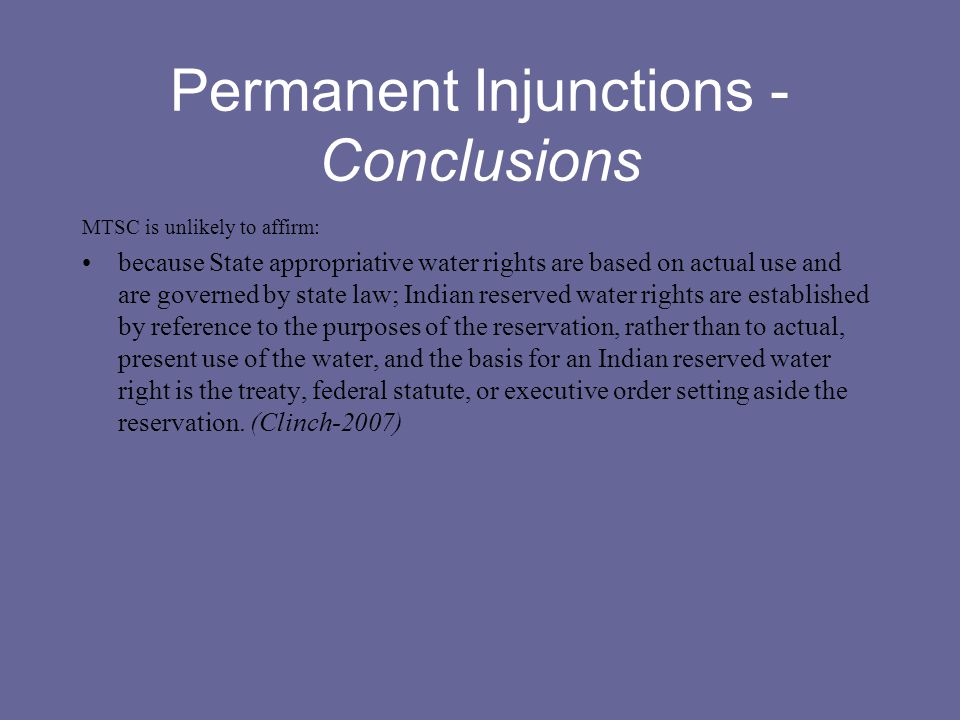 Permanent Injunctions - Conclusions MTSC is unlikely to affirm: because State appropriative water rights are based on actual use and are governed by s