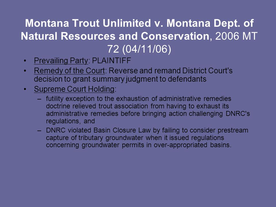 Montana Trout Unlimited v. Montana Dept. of Natural Resources and Conservation, 2006 MT 72 (04/11/06) Prevailing Party: PLAINTIFF Remedy of the Court: