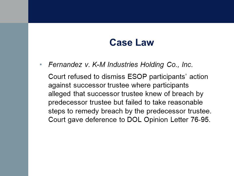 Case Law Fernandez v. K-M Industries Holding Co., Inc.