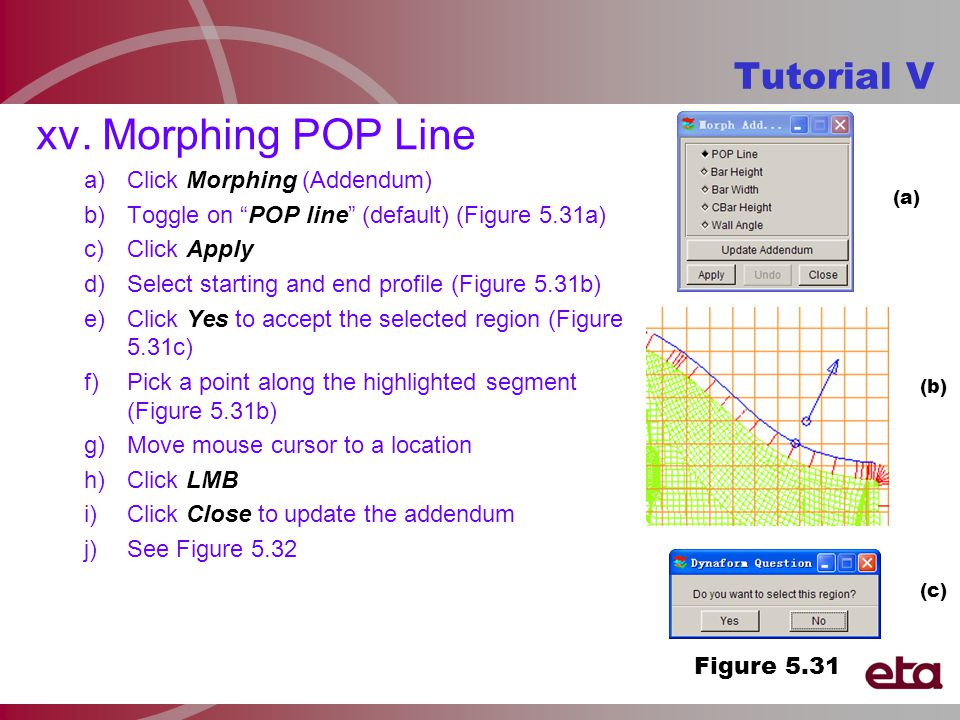 """xv. Morphing POP Line a)Click Morphing (Addendum) b)Toggle on """"POP line"""" (default) (Figure 5.31a) c)Click Apply d)Select starting and end profile (Fig"""