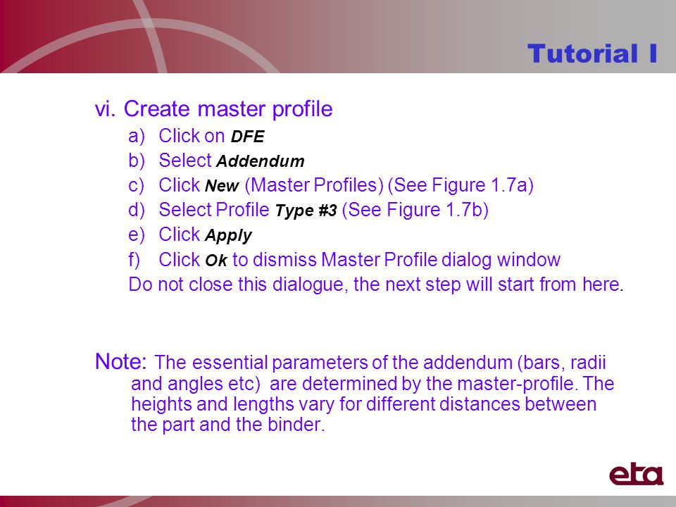 vi. Create master profile a)Click on DFE b)Select Addendum c)Click New (Master Profiles) (See Figure 1.7a) d)Select Profile Type #3 (See Figure 1.7b)
