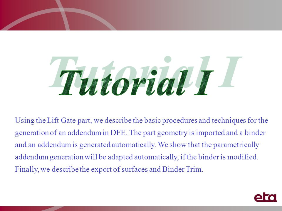 Using the Lift Gate part, we describe the basic procedures and techniques for the generation of an addendum in DFE.