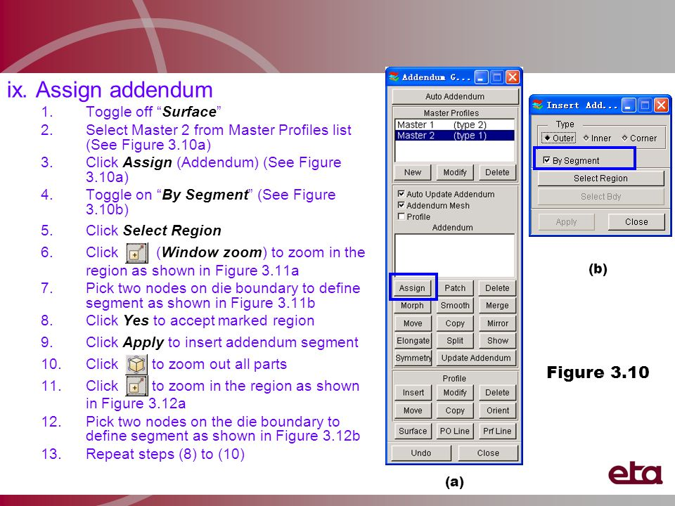 """ix. Assign addendum 1.Toggle off """"Surface"""" 2.Select Master 2 from Master Profiles list (See Figure 3.10a) 3.Click Assign (Addendum) (See Figure 3.10a)"""