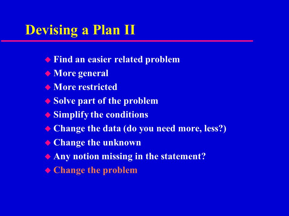 Carrying out the Plan u Go step by step u Check each step –are you sure it is correct.