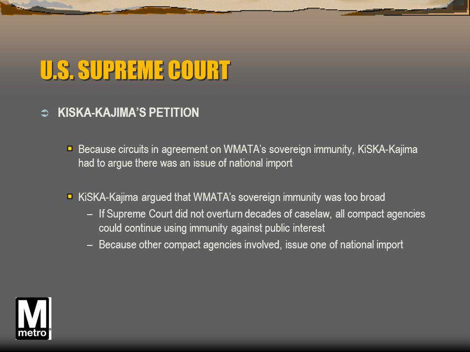 U.S. SUPREME COURT  KISKA-KAJIMA'S PETITION Because circuits in agreement on WMATA's sovereign immunity, KiSKA-Kajima had to argue there was an issue