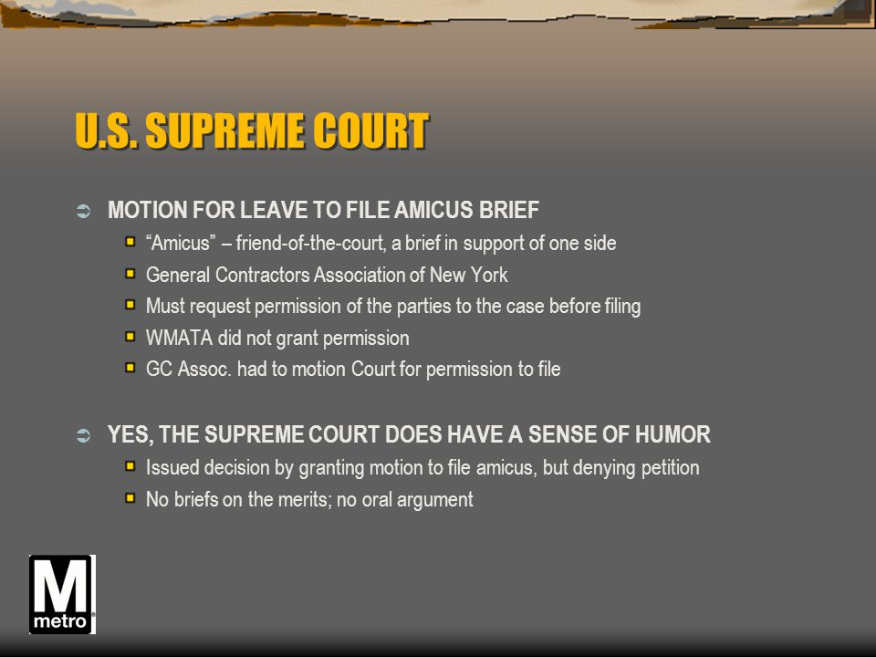 """U.S. SUPREME COURT  MOTION FOR LEAVE TO FILE AMICUS BRIEF """"Amicus"""" – friend-of-the-court, a brief in support of one side General Contractors Associat"""