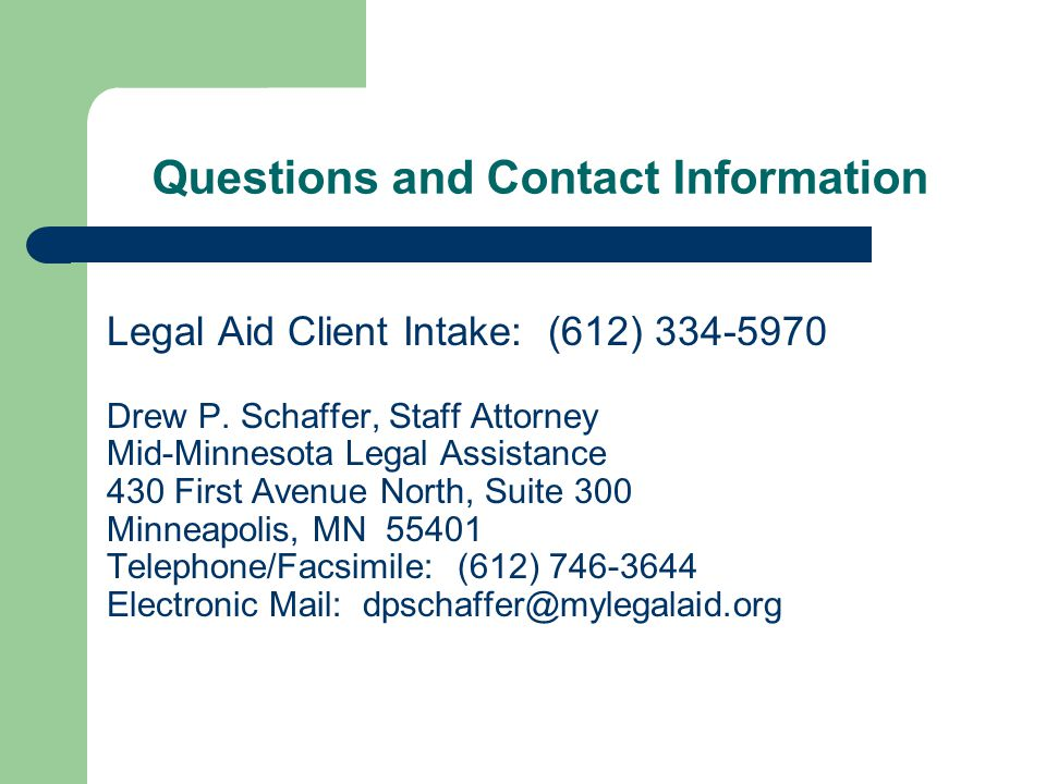 Questions and Contact Information Legal Aid Client Intake: (612) 334-5970 Drew P.