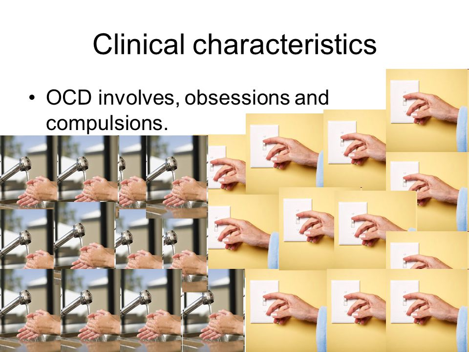 3 Clinical characteristics OCD involves, obsessions and compulsions.
