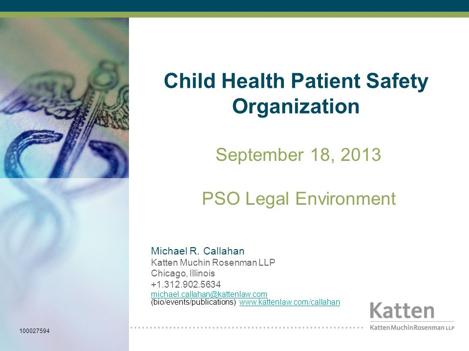 Child Health Patient Safety Organization September 18, 2013 PSO Legal Environment Michael R.