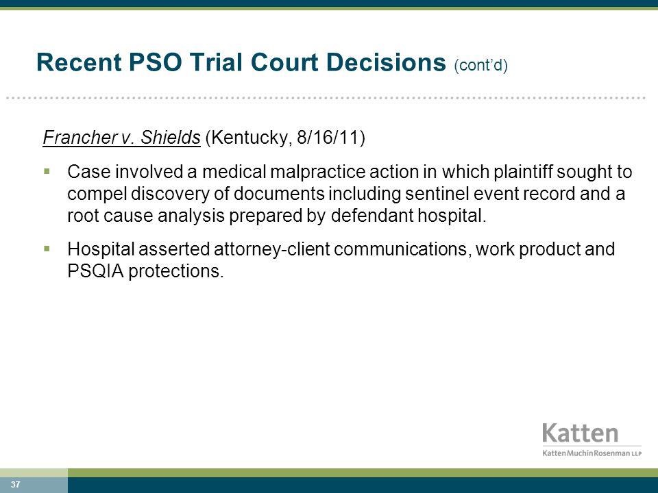 37 Recent PSO Trial Court Decisions (cont'd) Francher v.