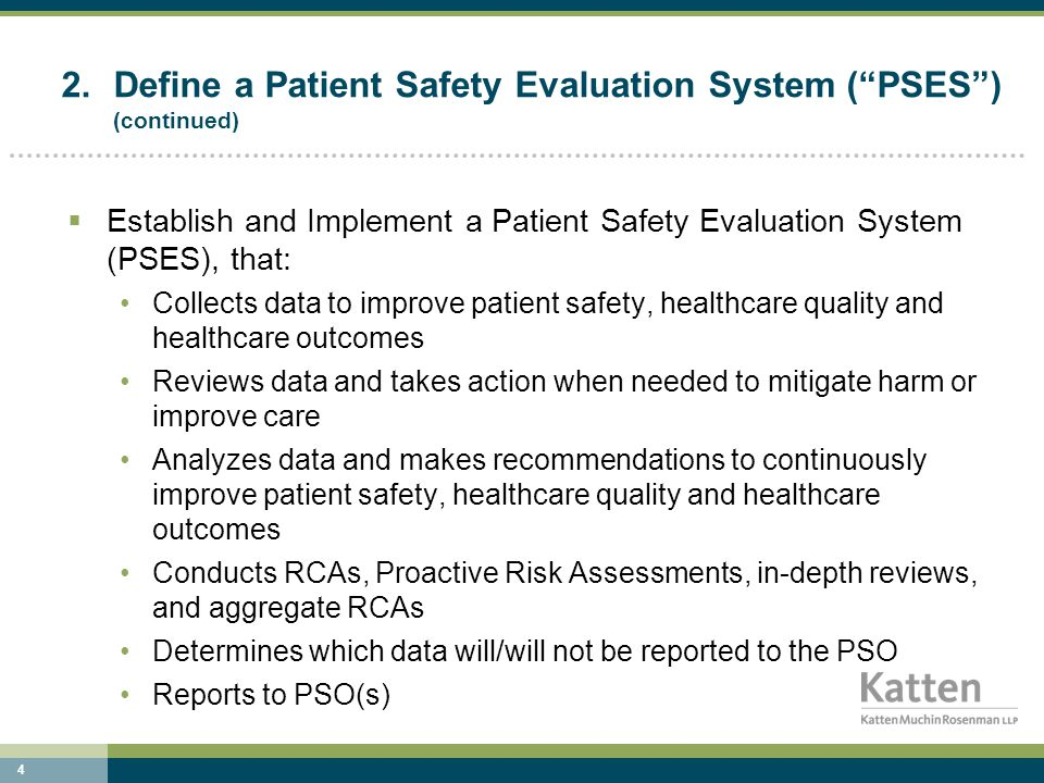 5 PSO Reporting Identification of Patient Safety, Risk Management or Quality event/concern PSES Receipt and Response to Event/Concern, Investigation & Data Collection Needed for other uses.