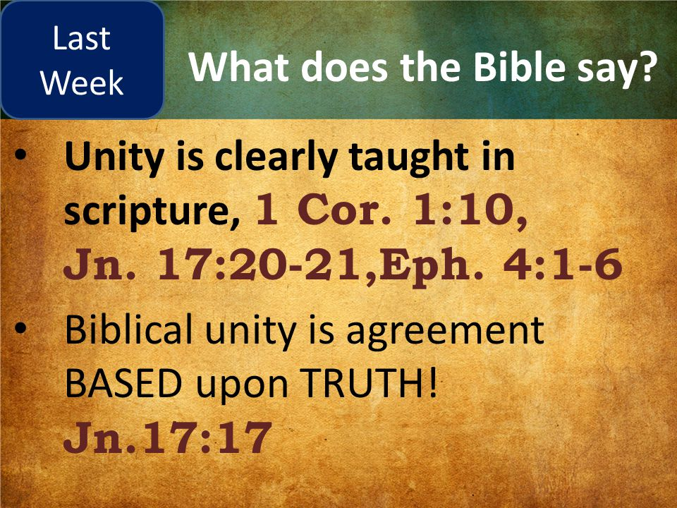 What does the Bible say. Unity is clearly taught in scripture, 1 Cor.