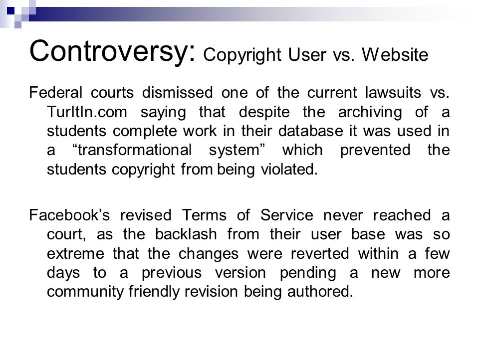 Controversy: Copyright User vs. Website Federal courts dismissed one of the current lawsuits vs.