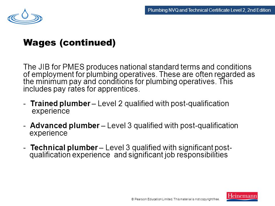 Plumbing NVQ and Technical Certificate Level 2, 2nd Edition © Pearson Education Limited. This material is not copyright free. The JIB for PMES produce