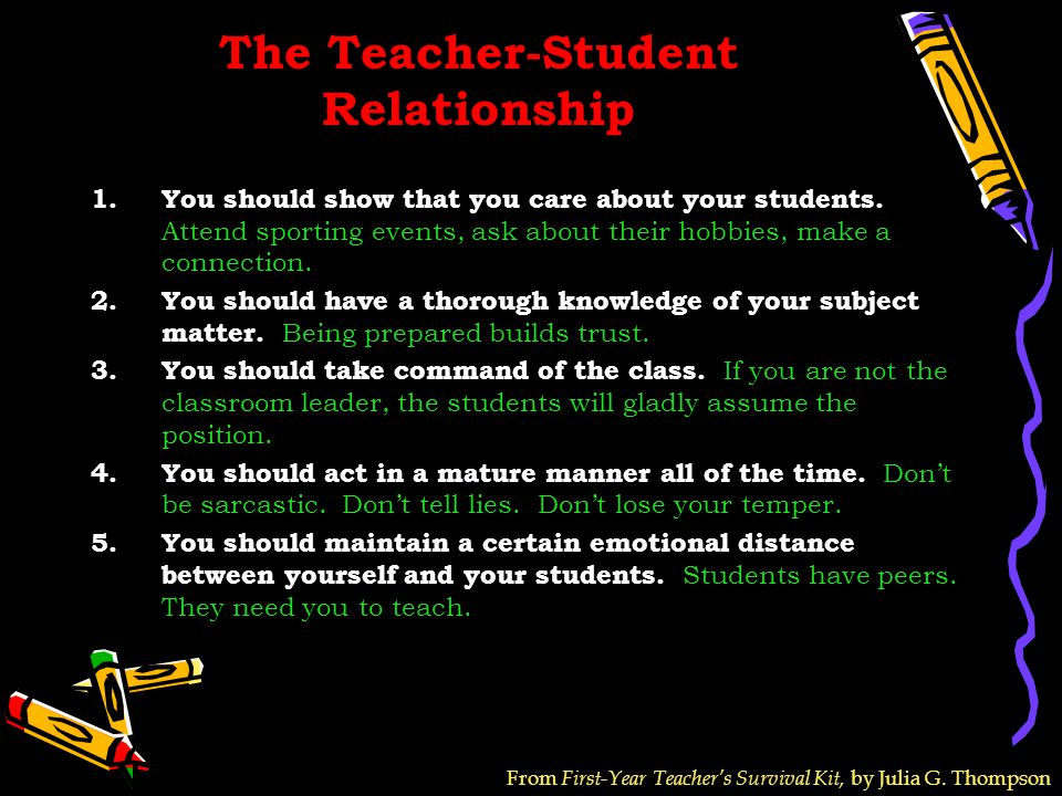 The Teacher-Student Relationship 1.You should show that you care about your students.