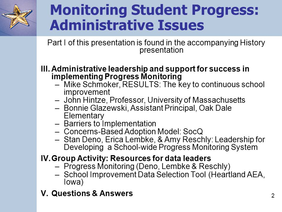 Monitoring Student Progress: Administrative Issues Doug Marston John Hintze July 8, 2005