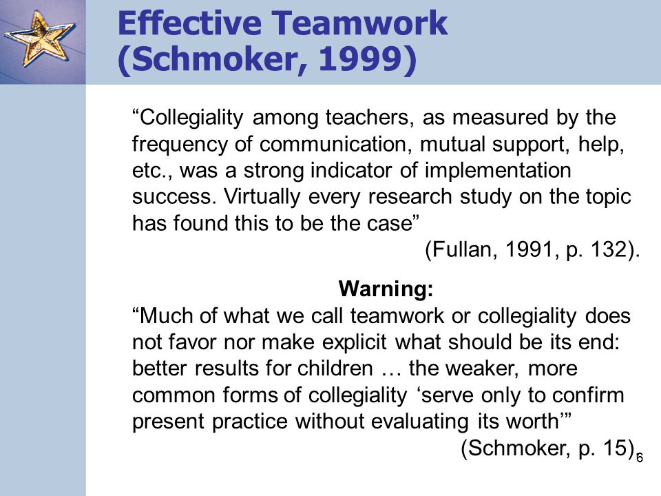 5 The Keys to Improving Schools* Effective Teamwork Measurable Goals Performance Data *Schmoker, M.