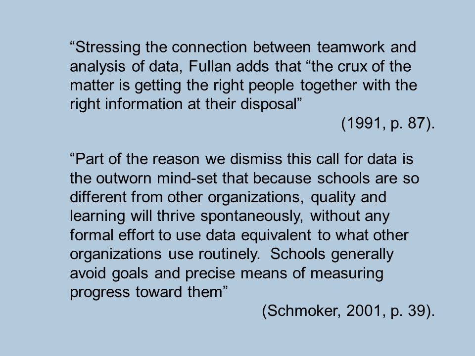 8 Performance Data (Schmoker, 1999) Teachers can base teaching decisions on solid data rather than on assumptions, and they can make adjustments early on to avoid the downward spiral of remediation (Waters, Burger, and Burger, 1995, p.