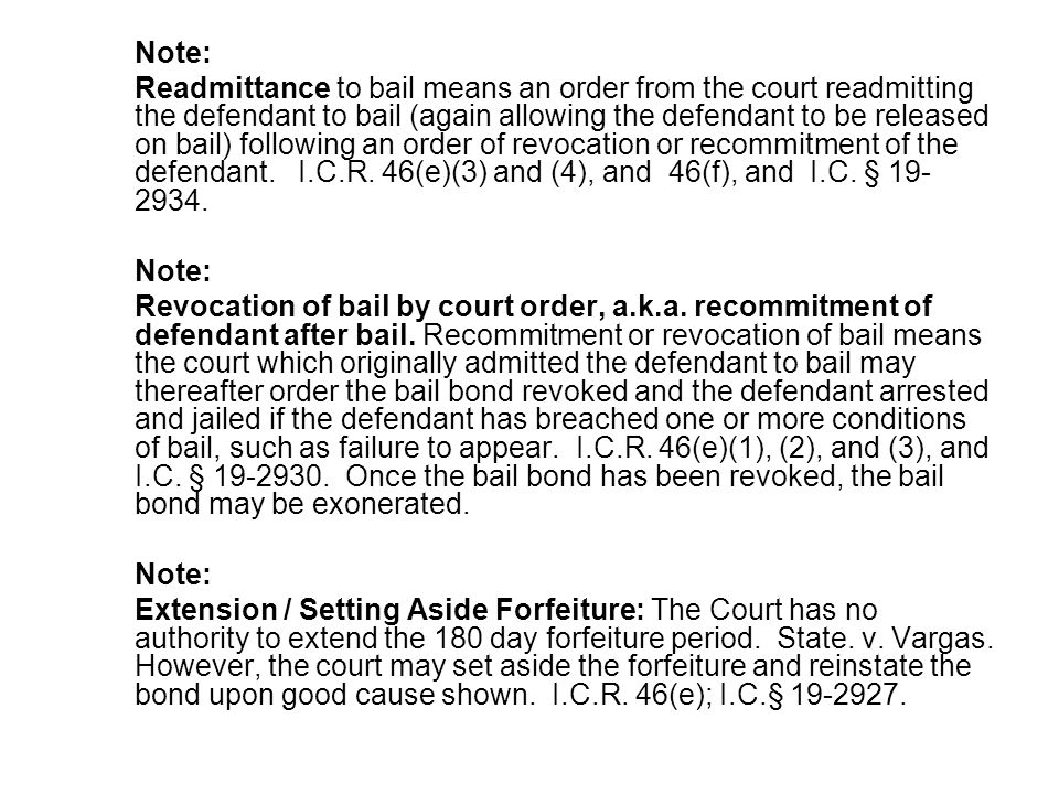 Note: Readmittance to bail means an order from the court readmitting the defendant to bail (again allowing the defendant to be released on bail) follo