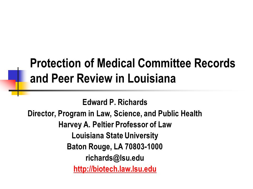 Protection of Medical Committee Records and Peer Review in Louisiana Edward P.