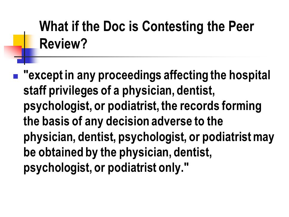 What if the Doc is Contesting the Peer Review.