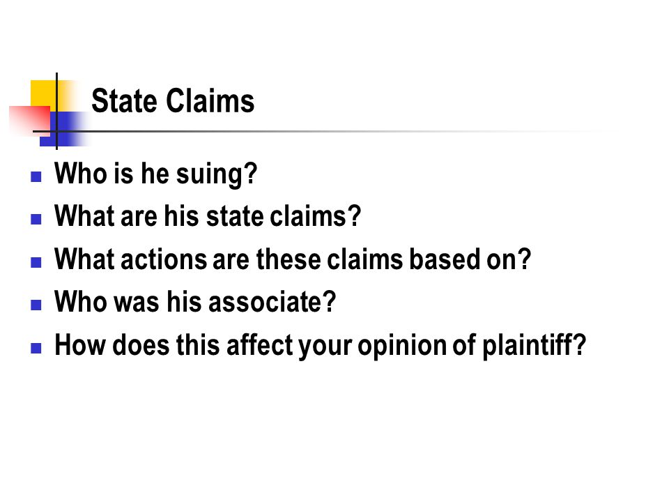 State Claims Who is he suing. What are his state claims.