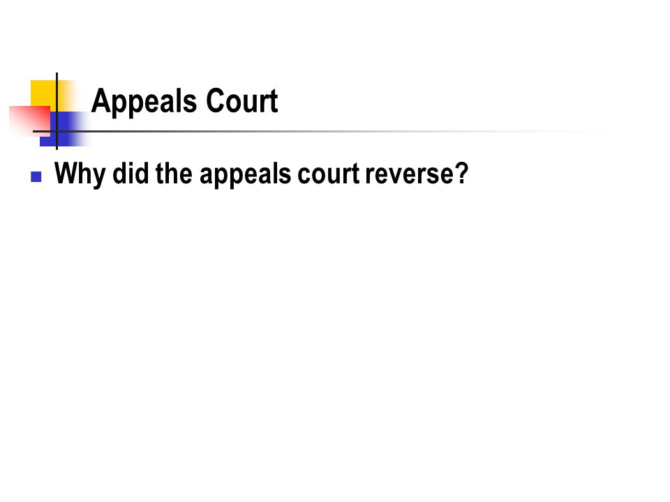 Appeals Court Why did the appeals court reverse