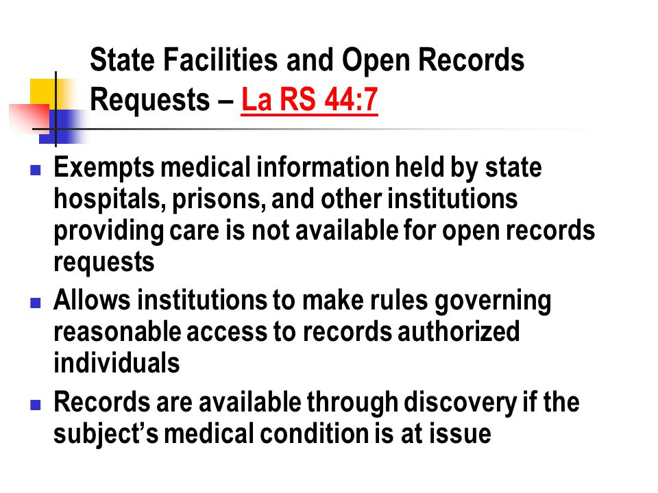 Records of Research Subjects La RS 44:7 F Provides that there will be no release of medical research information prepared by public institutions, including universities, doing research under IRB Direction This includes barring release through discovery Does not clearly allow the subject to release the info on themselves to anyone but the researcher What if you are alleging research misconduct?