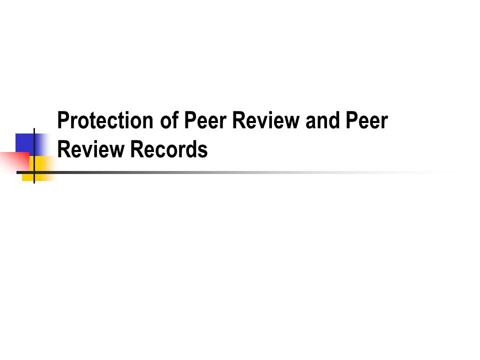 Peer Review What is peer review.