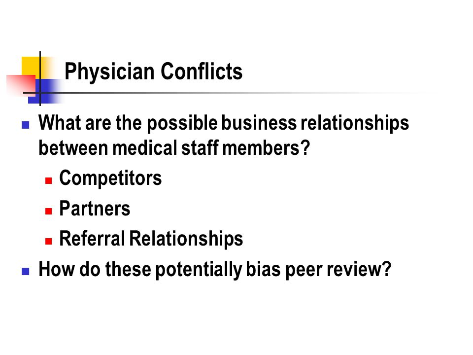 Physician Conflicts What are the possible business relationships between medical staff members.