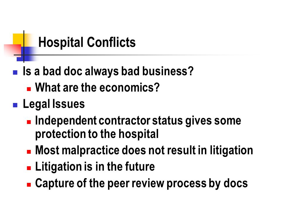Hospital Conflicts Is a bad doc always bad business.