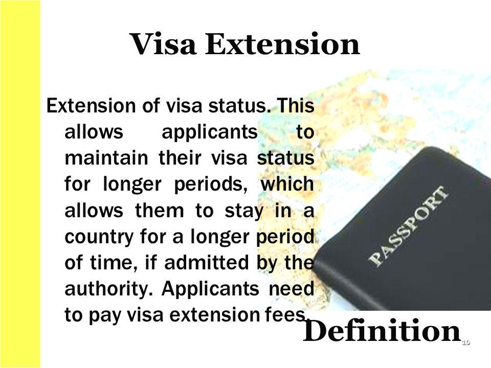 Extension of visa status.