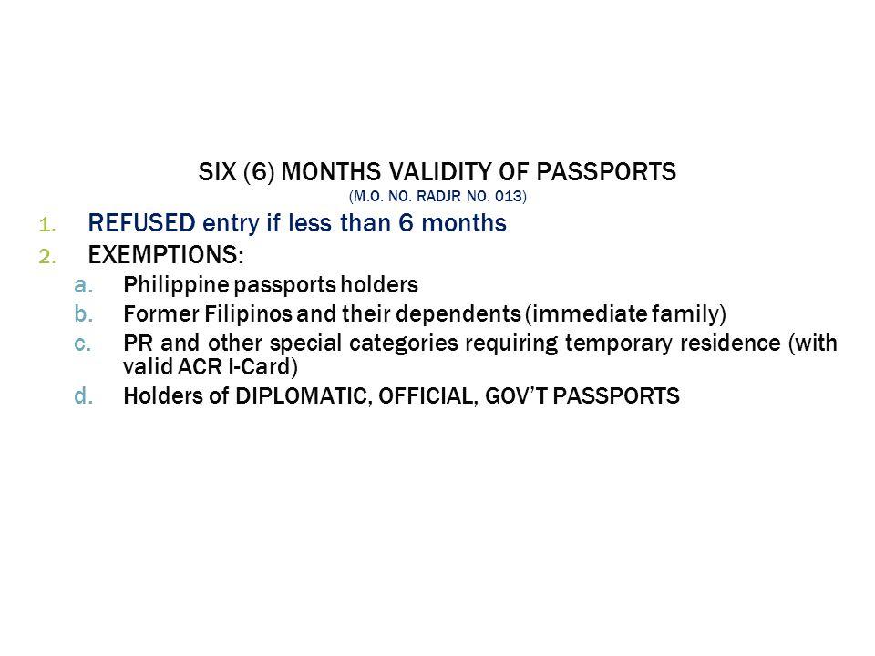 SIX (6) MONTHS VALIDITY OF PASSPORTS (M.O. NO. RADJR NO.